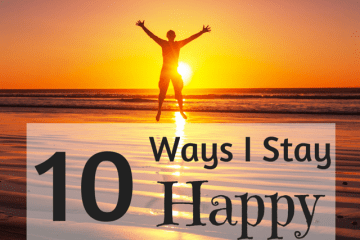 10 ways I stay happy