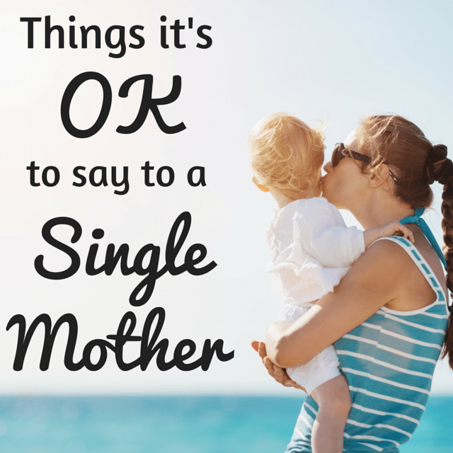 what to say to a single mother