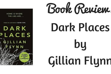 Gillian Flynne Dark Places Book Review