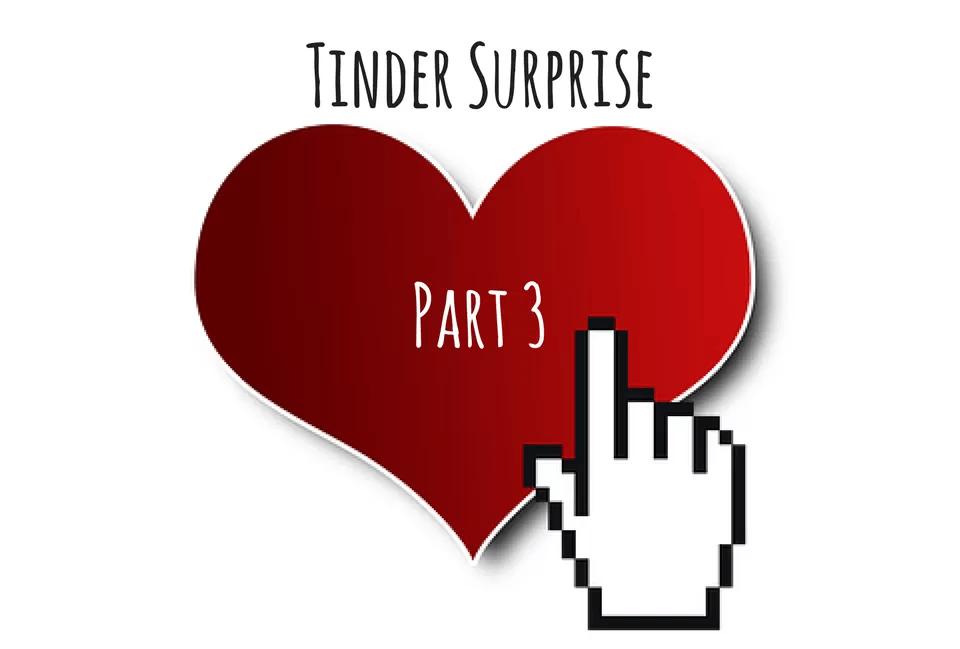 single mum, single mom, single parent, tinder, tinder surprise part 3, single mother, single mother survival guide, www.singlemothersurvivalguide.com
