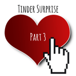 single mum, single mom, single parent, tinder, tinder surprise part 3, single mother, single mother survival guide, www.singlemothersurvivalguide.com