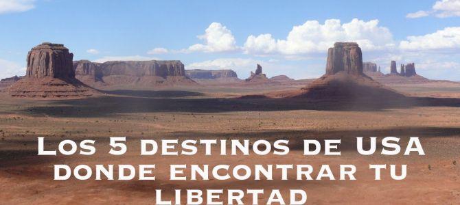 Los 5 destinos de USA donde encontrar tu libertad