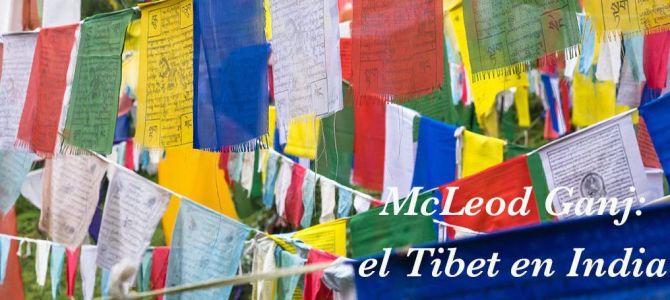 McLeod Ganj: el Tibet en India