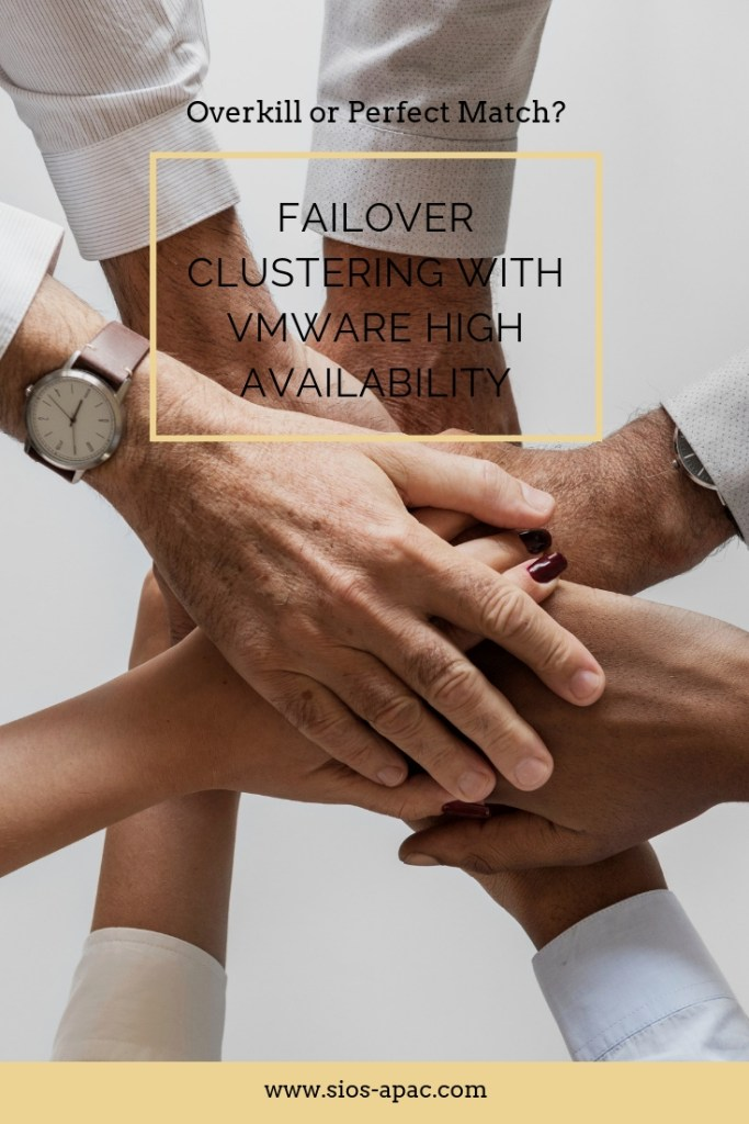 Failover Clustering with VMware High Availability