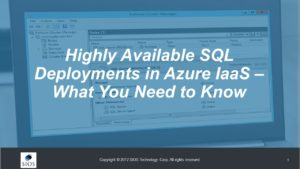 Webinar: Highly Available SQL Deployments in Azure IaaS – What You Need to Know