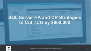 การสัมมนาผ่านเว็บ: SQL Server พร้อมใช้งานสูงและกลยุทธ์การกู้คืนความเสียหายเพื่อลด TCO ลงได้ $ 800,000