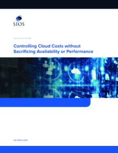 White Paper: Controlling Cloud Costs without Sacrificing Availability or Performance