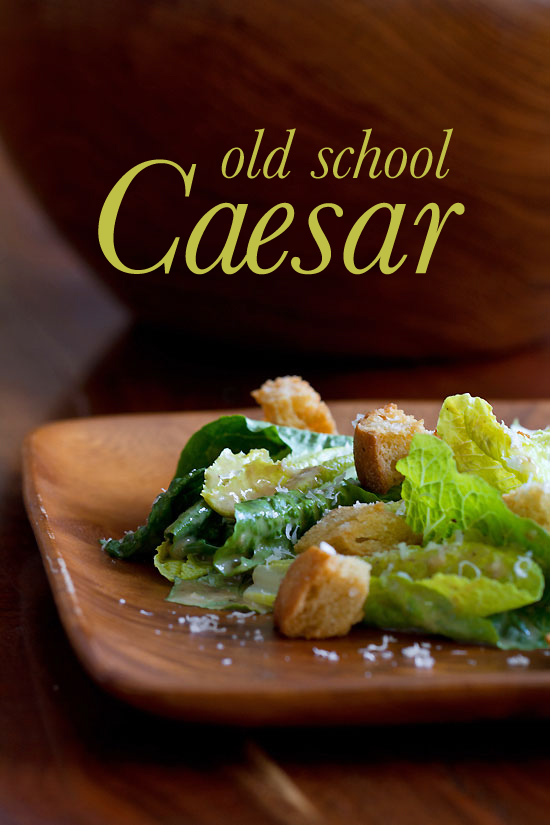 Old School Caesar Salad with No Shortcuts