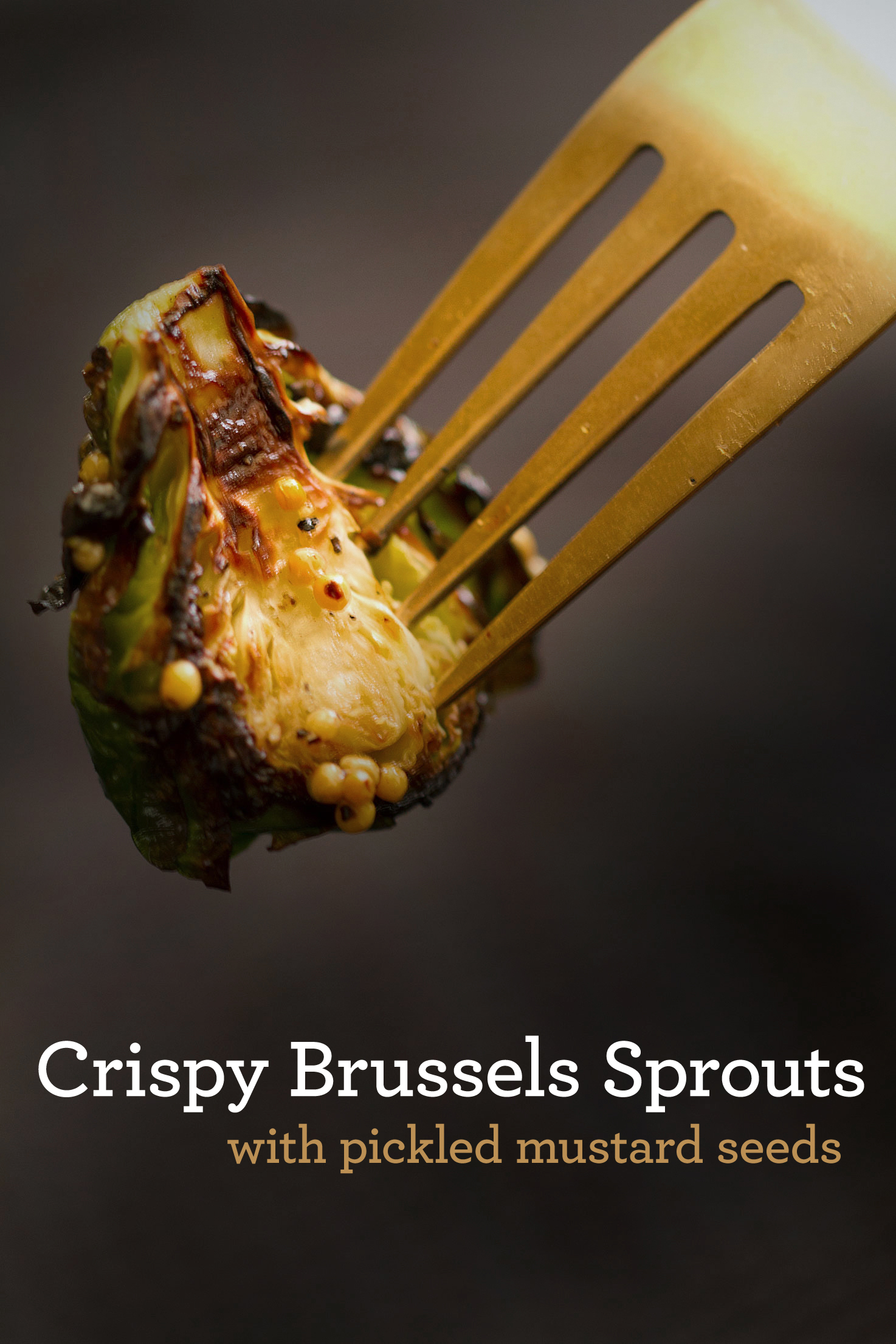 Crispy Brussels Sprouts with Pickled Mustard Seeds