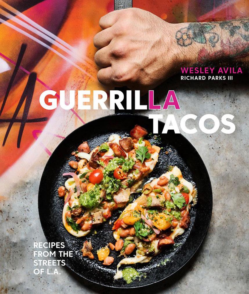 Guerrilla Tacos: Recipes from the Streets of L.A.