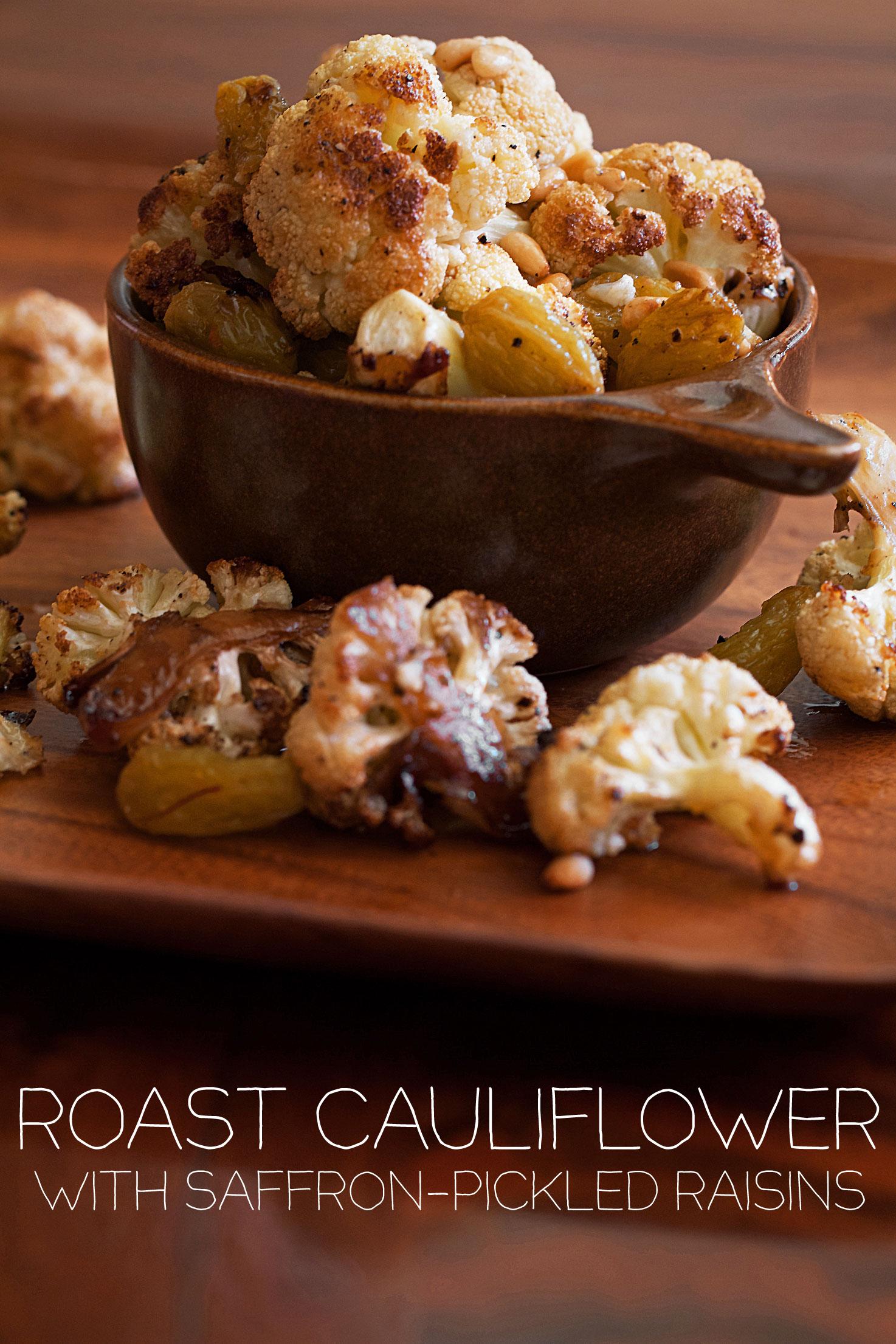 Roast Cauliflower with Saffron-Pickled Raisins