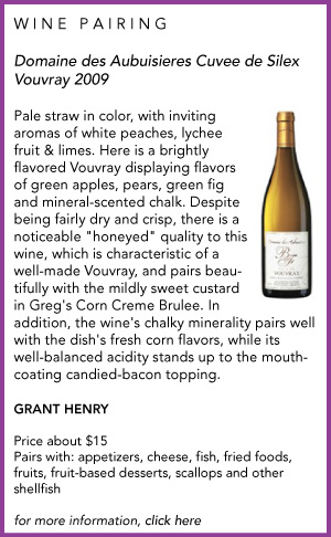 food and wine pairing Vouvray and Corn Brulee