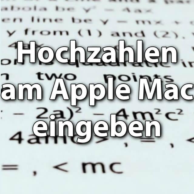 Hochzahlen am Mac eingeben