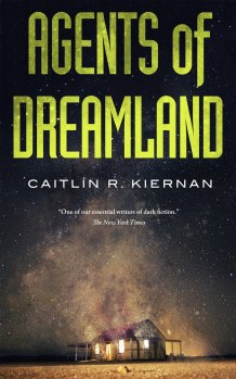 Agents of Dreamland, Caitlin R. Kiernan