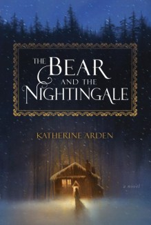 The Bear and the Nightingale, Katherine Arden
