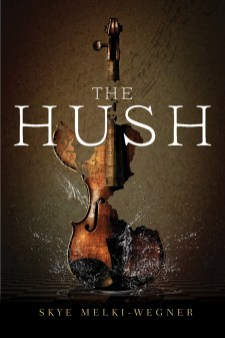 The Hush Skye Melki-Wegner