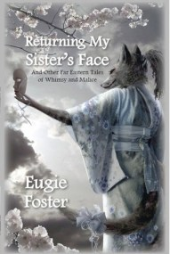 Returning My Sister's Face, Eugie Foster