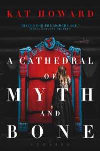ACathedralofMyth&Bone
