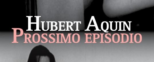 Prossimo episodio di Hubert Aquin