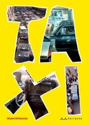 Taxi. Le strade del Cairo si raccontano : Kaled Al Khamissi