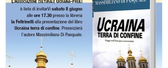 """Presentazione di """"Ucraina terra di confine"""", 8 giugno 2013 (Librerie la Feltrinelli, Udine)"""