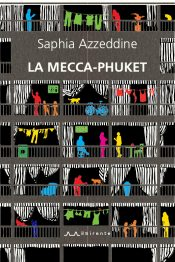 La Mecca-Phuket (S. Azzeddine)