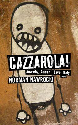 Cazzarola! Anarchy, Rom, Amore, Italia (N. Nawrocki)