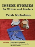 """Inside Stories For Writers and Readers,"" by Trish Nicholson"