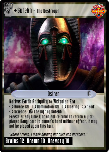 Unauthorized Dr Who CCG  Sutekh  The Destroyer