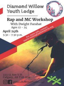 Rap and MC Workshop with Dwight Farahat and the Boys and Girls Clubs of Calgary @ Diamond Willow Youth Lodge