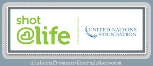 Sisters From Another Mister, proud Champion for shot@life and the UN Foundation
