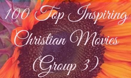 100 Top Inspiring Christian Movies (Group 3)