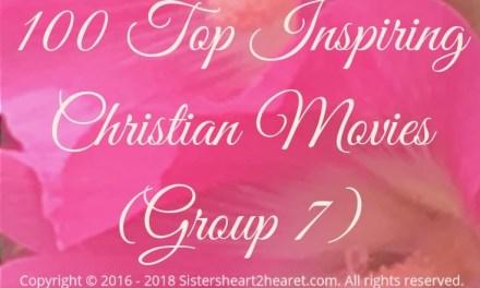 100 Top Inspiring Christian Movies (Group 7)