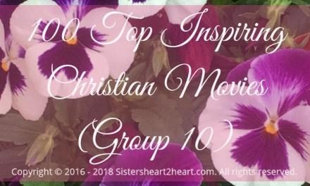 100 Top Inspiring Christian Movies (Group 10)