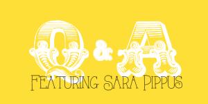Q&A Featuring Sara Pippus