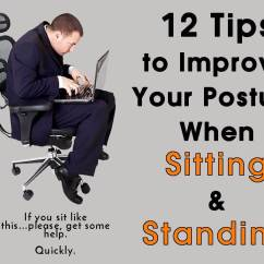 Office Chair Posture Tips Antilop High Reviews 12 To Improve Your When Sitting And Standing For Better