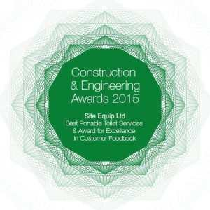 Construction and Engineering Awards 2015 - Site Equip Ltd, Best Portable Toilet Services & Award for Excellence in Customer Feedback