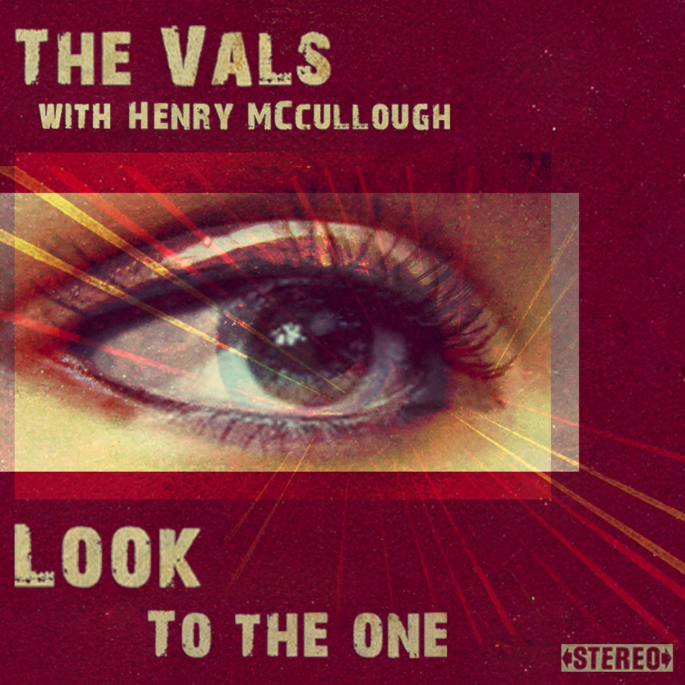 Look to the One - The Vals
