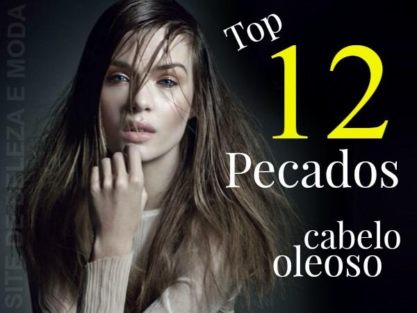 Top 12 pecados que pioram cabelo oleoso