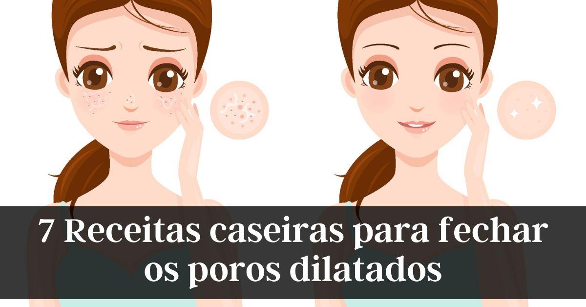 Receitas caseiras para fechar os poros dilatados