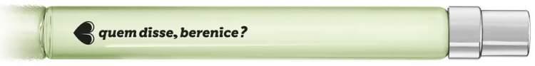 Meu Jardim Secreto é Mais Verde (Quem Disse Berenice) é um bom perfume para carregar na bolsa ou nécessaire