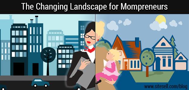 The Changing Landscape for Mompreneurs