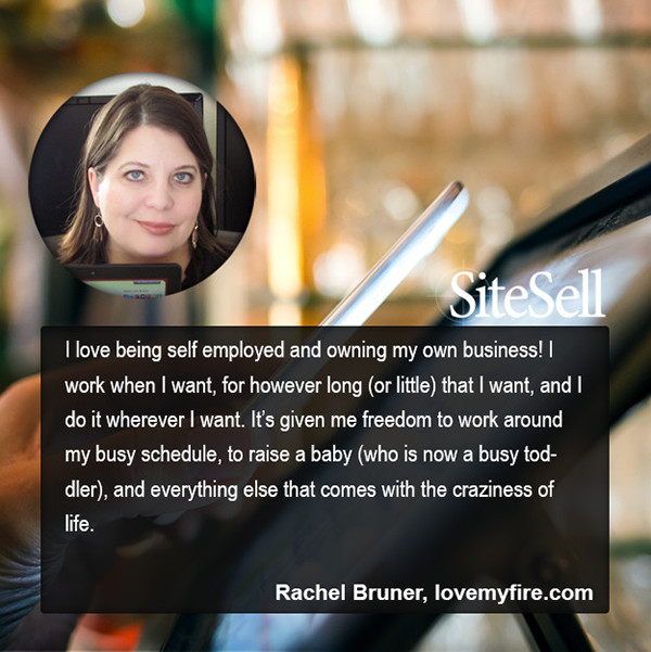 Personal Freedom Quote by Rachel Bruner at http://www.sitesell.com/blog/2015/07/personal-freedom-quotes-by-everyday-entrepreneurs.html