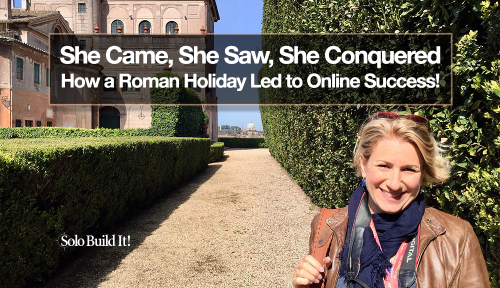 She Came, She Saw, She Conquered -- How a Roman Holiday Led to Online Success