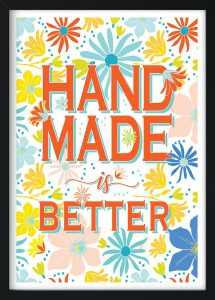 Hand Made is Better