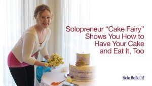 "Solopreneur ""Cake Fairy"" Shows You How to Have Your Cake and Eat It, Too"
