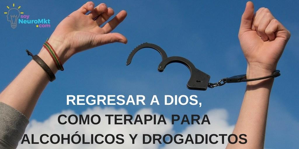Regresar-a-Dios-Terapia-Alcoholicos-Drogadictos-Soy-Neuro-MKT