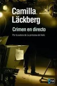 CRIMEN EN DIRECTO - CAMILLA LACKBERG
