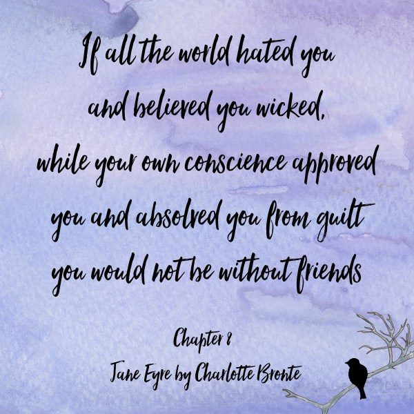 if all the world hated you and believed you wicked while your own conscience approved you and absolved you from guilt you would not be without friends