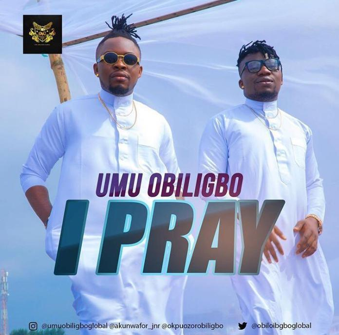 I Pray by Umu Obiligbo Mp3 Download